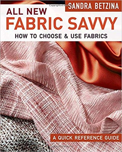 All New Fabric Savvy - How to Choose and Use Fabrics by Sandra Betzina